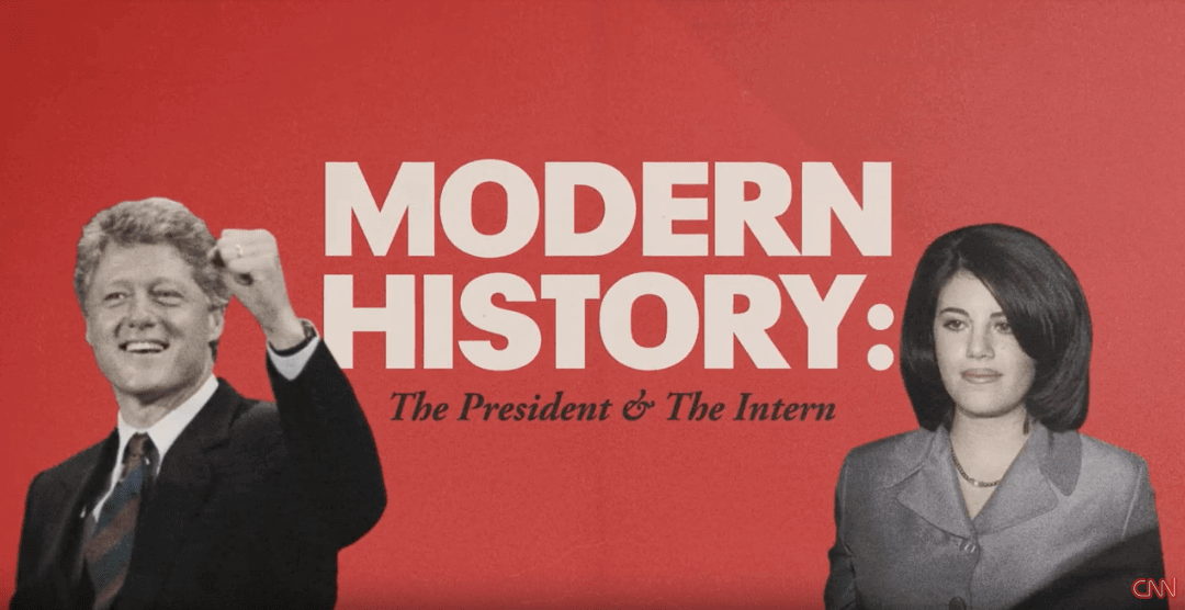 Modern History: The President and The Intern